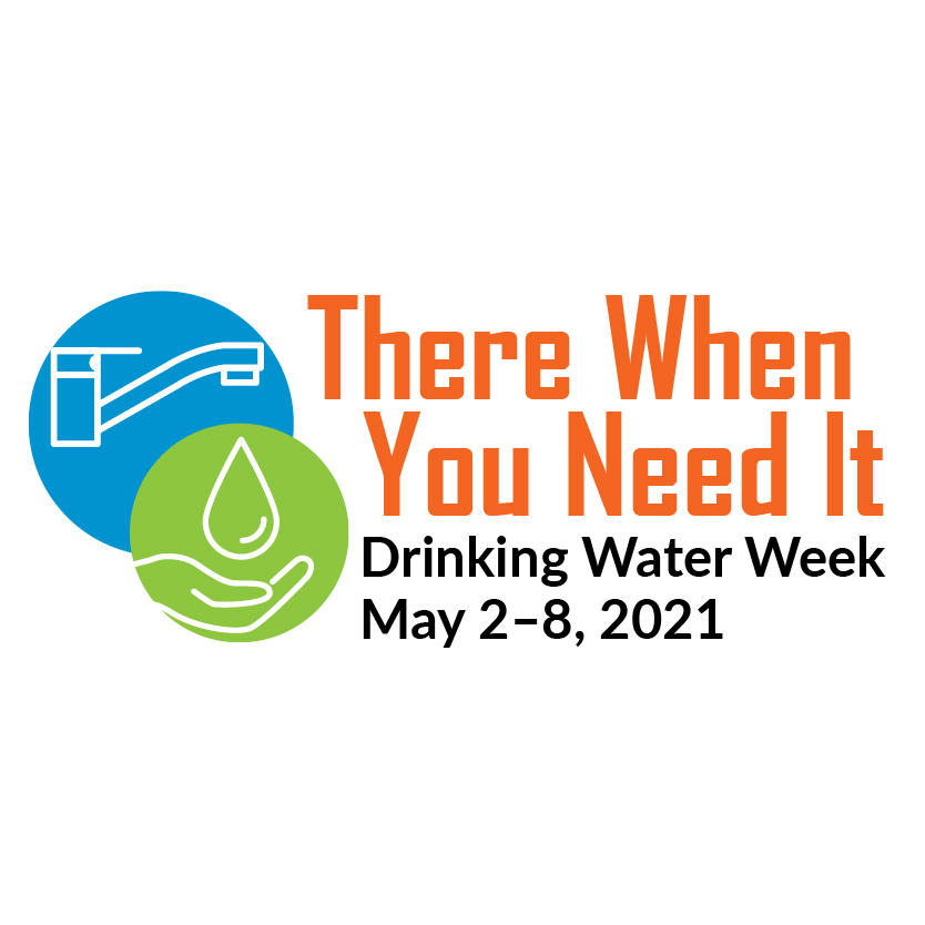 Drinking Water Week presents opportunity to recognize your water is there when you need it